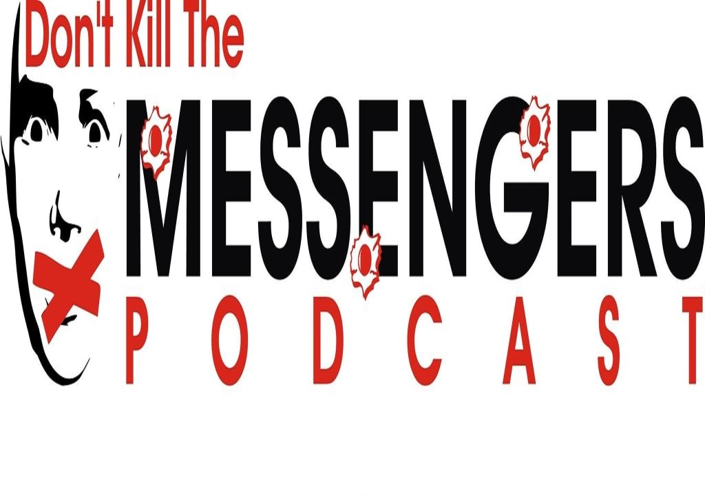 Don't Kill The Messengers Podcast