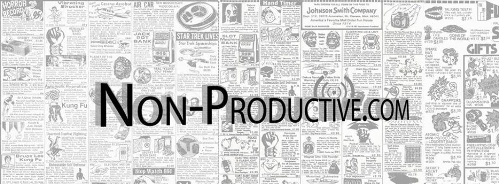 Non-Productive.com Podcasts!