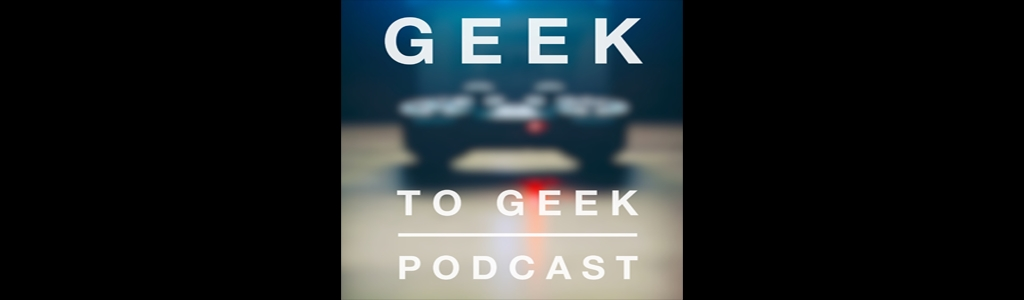 The Geek to Geek Podcast