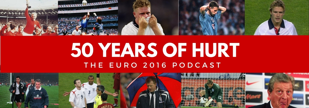 50 Years of Hurt - A Euro 2016 Podcast