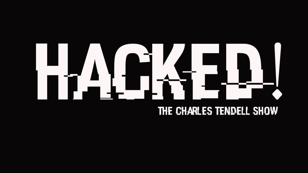 Hacked! The Charles Tendell Show