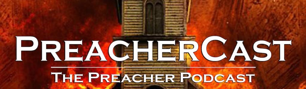 PreacherCast: The PREACHER Podcast