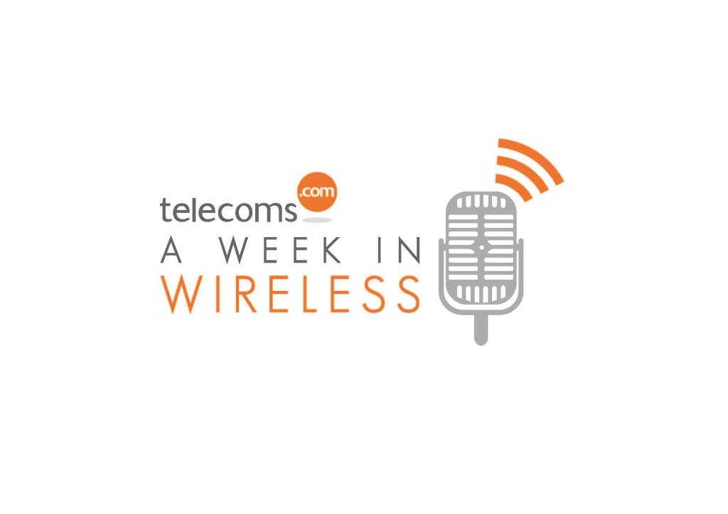 A Week In Wireless