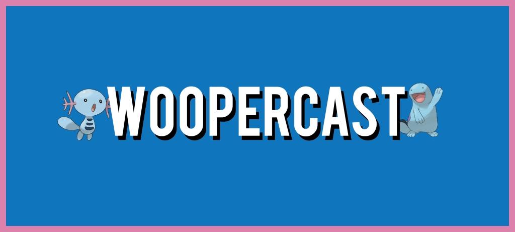 Woopercast