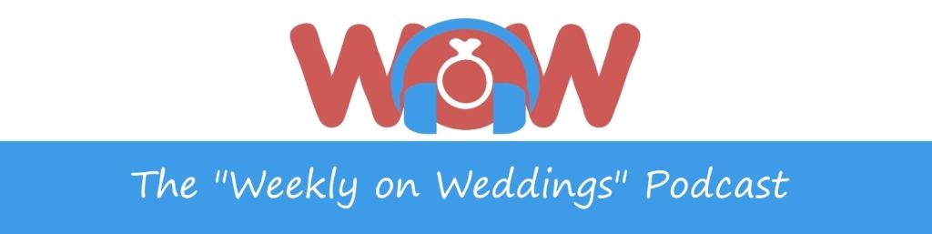 Weekly On Weddings (WOWcast)