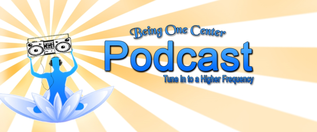 Being One Center Podcast
