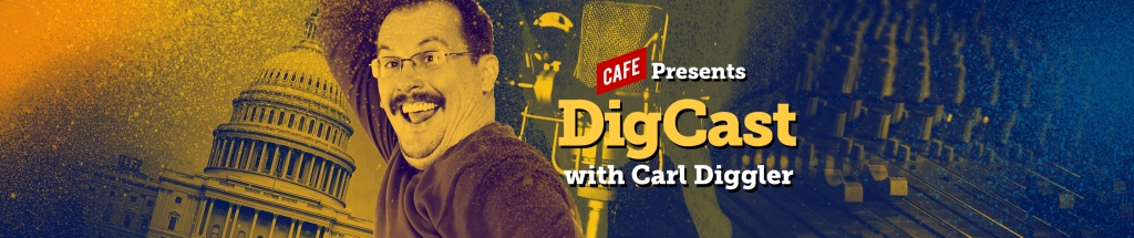 The DigCast with Carl Diggler