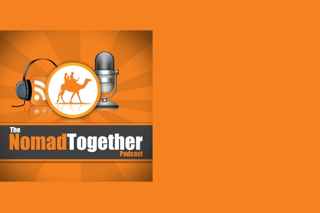 The Nomad Together Podcast | Location Independence for Couples and Families
