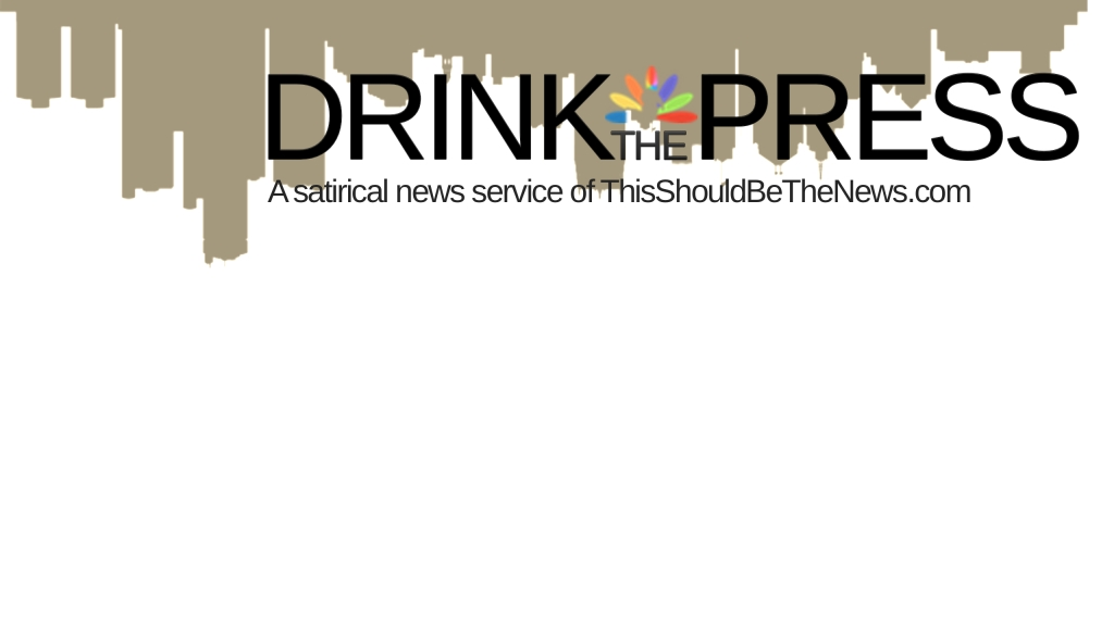 Drink the press