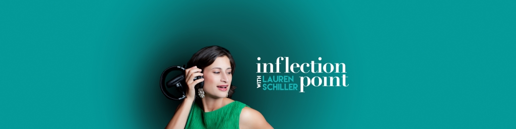 Inflection Point with Lauren Schiller