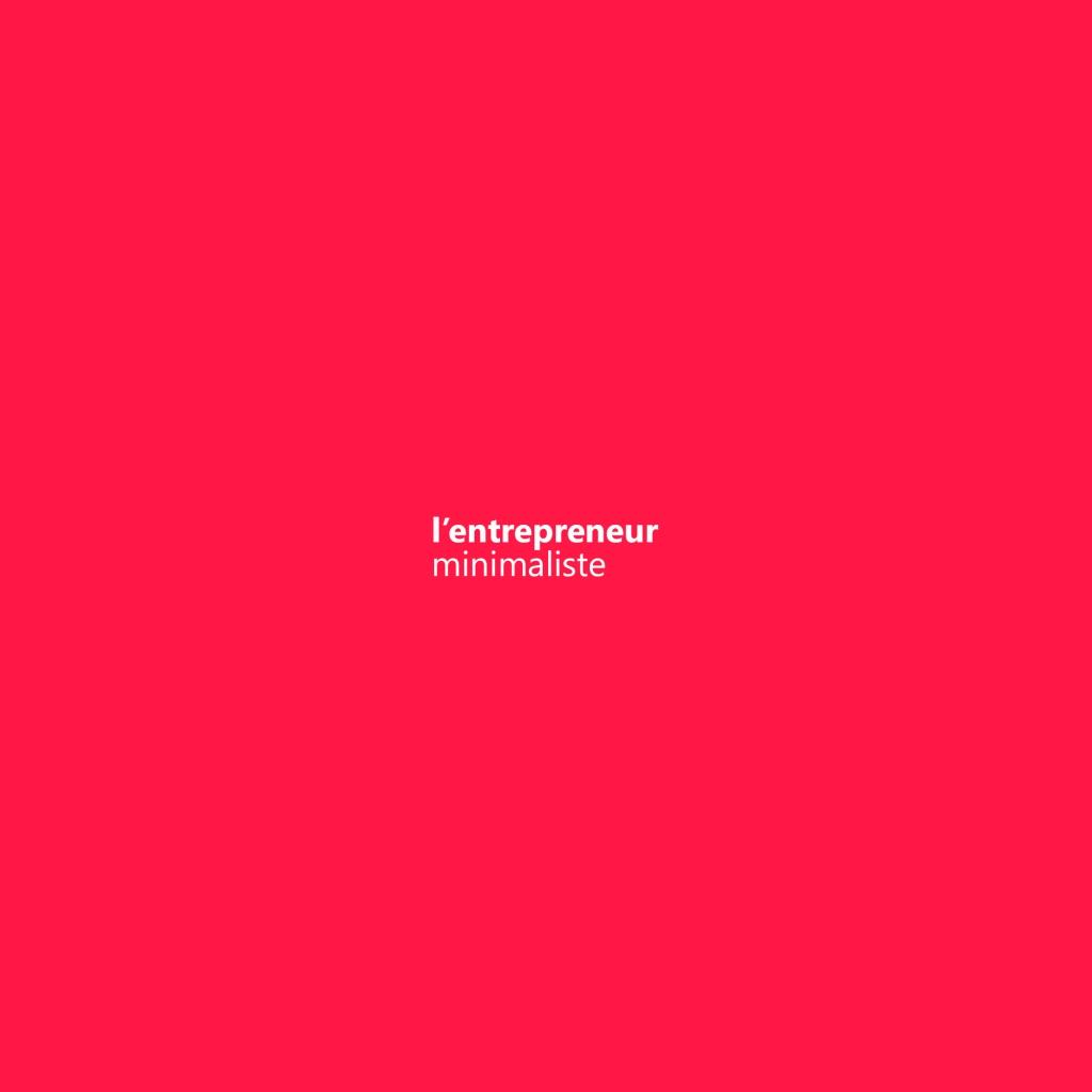 L'Entrepreneur Minimaliste