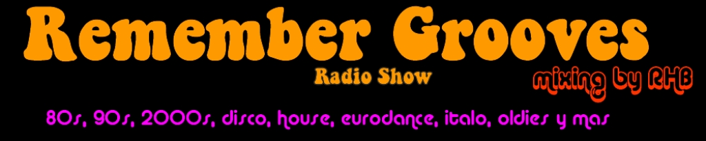 Remember Grooves Radio Show mixing by RHB