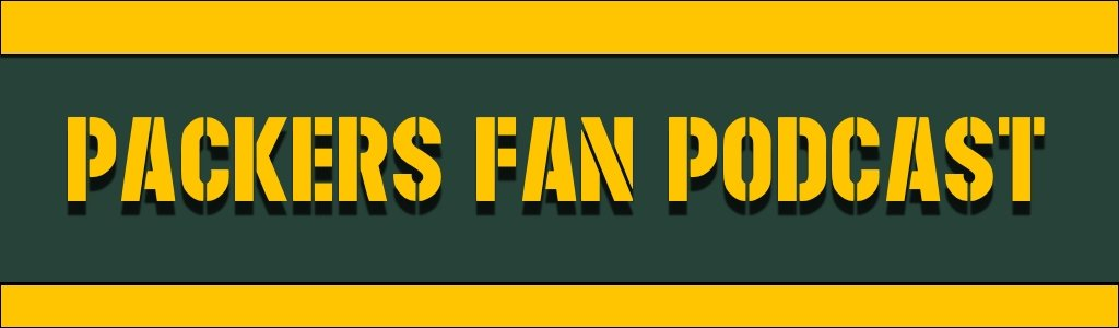 Packers Fan Podcast