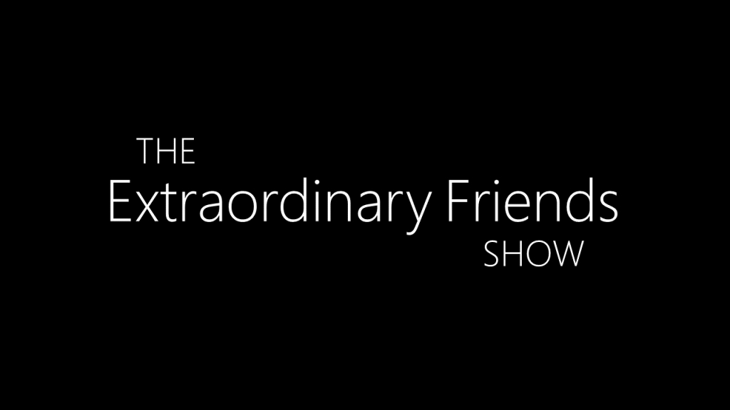 The Extraordinary Friends Show