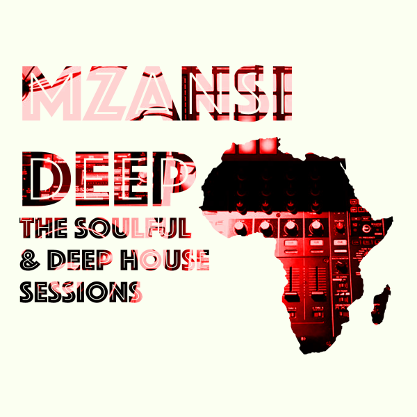 Mzansi Deep - Soulful & Deep House Sessions | Listen to