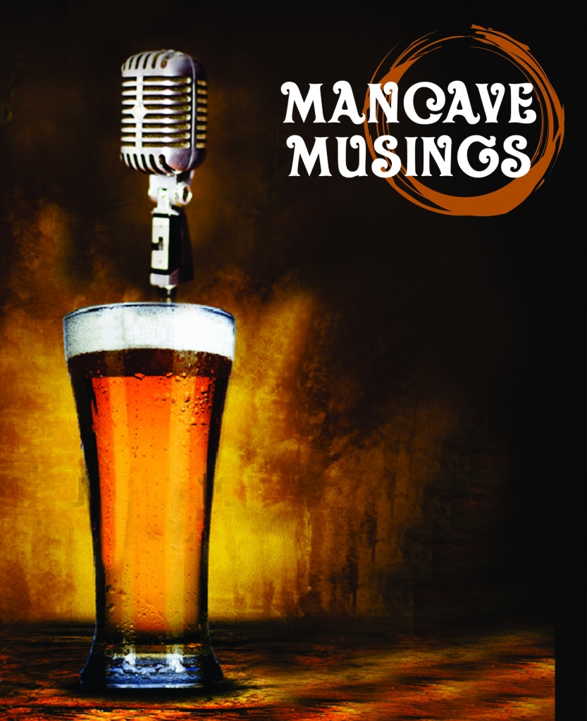 Mancave Musings