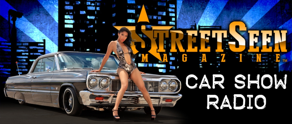 StreetSeen Magazine Presents: Car Show Radio