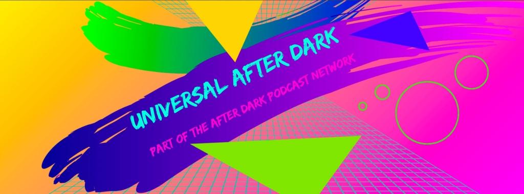Universal After Dark