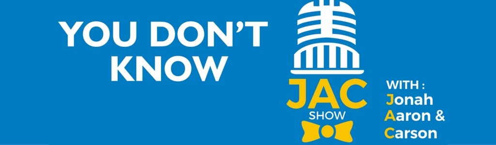 You Don't Know JAC Show