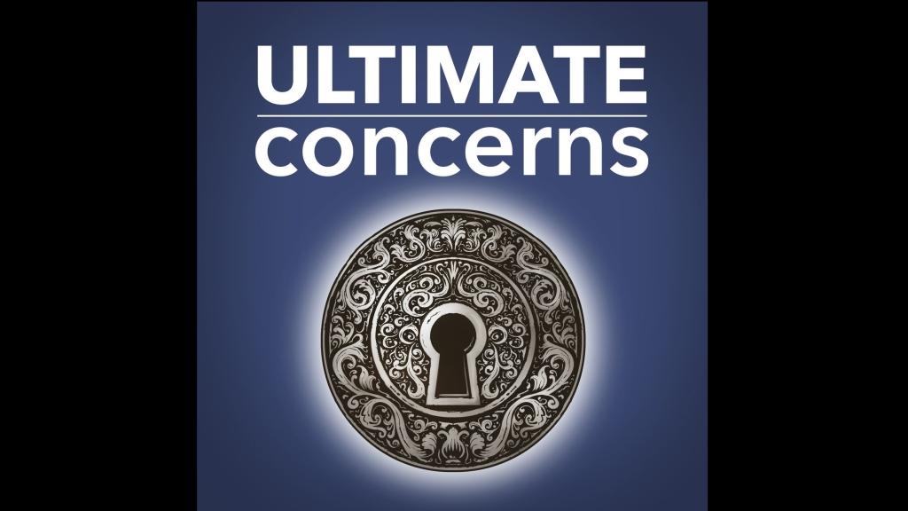 Ultimate Concerns