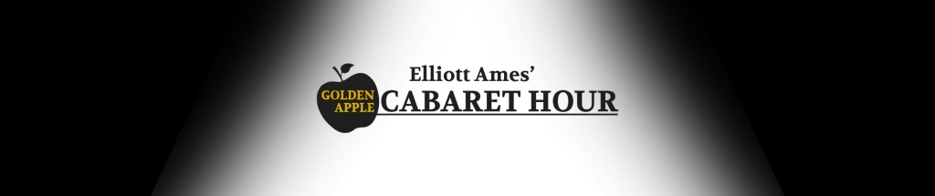 Elliott Ames' Golden Apple Cabaret Hour