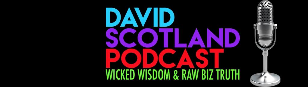 David Scotland Podcast