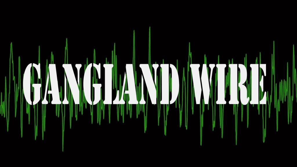 Gangland Wire Crime Stories