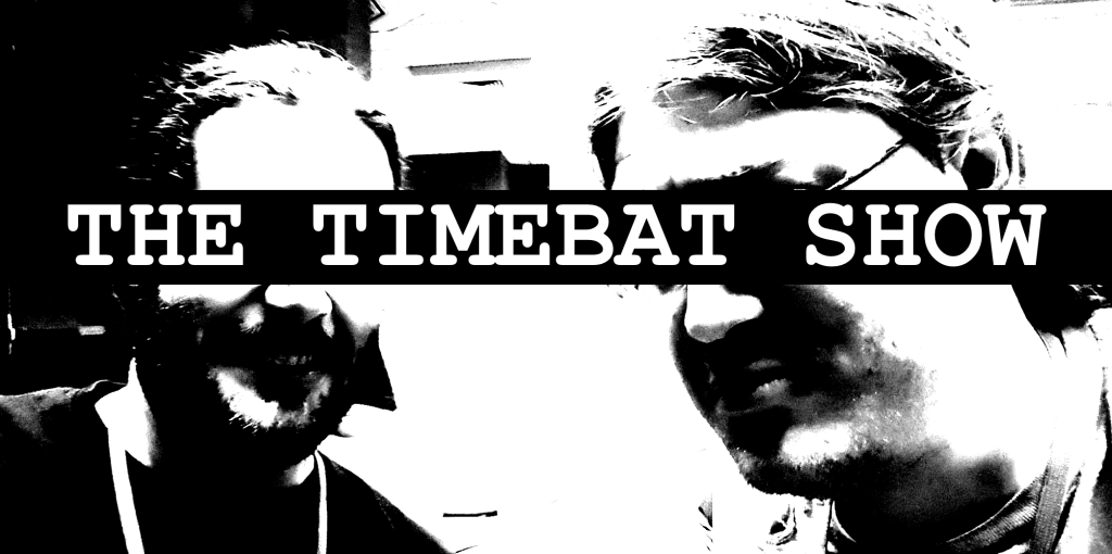 The Timebat Show