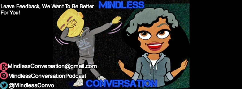 Mindless Conversation