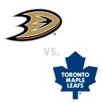 Anaheim Ducks at Toronto Maple Leafs