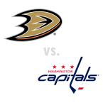 Anaheim Ducks at Washington Capitals