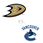 Anaheim Ducks at Vancouver Canucks