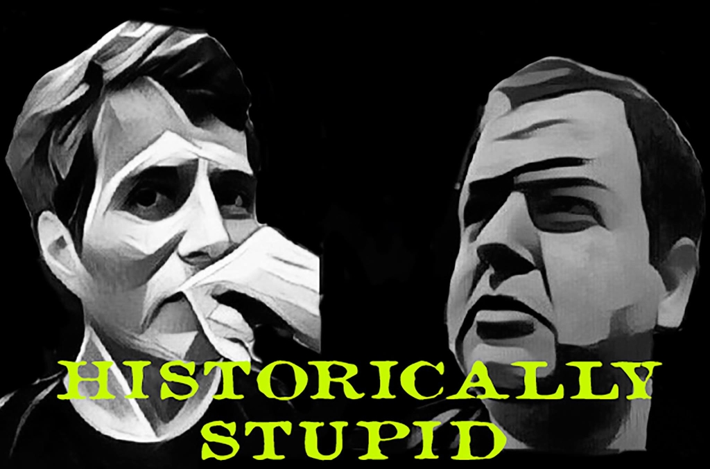 Historically Stupid