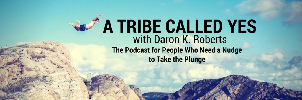A Tribe Called Yes with Daron K. Roberts