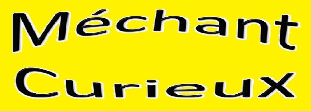 Mechant Curieux