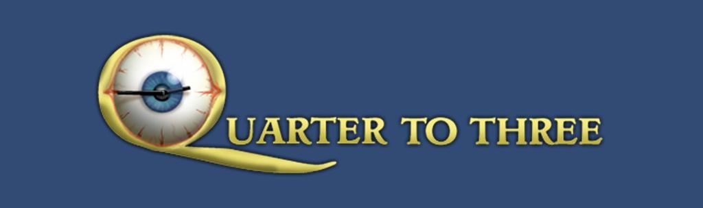 Quarter to Three Games Podcast