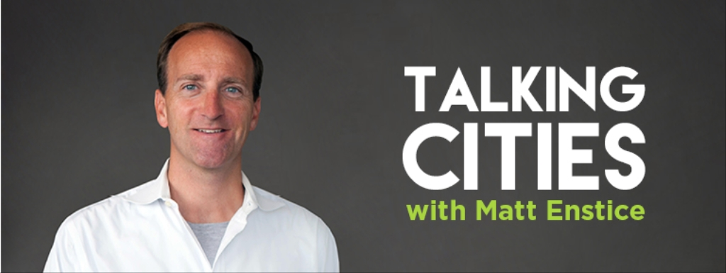 Talking Cities with Matt Enstice
