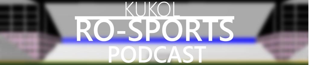 Kukols Ro-Sports Podcast