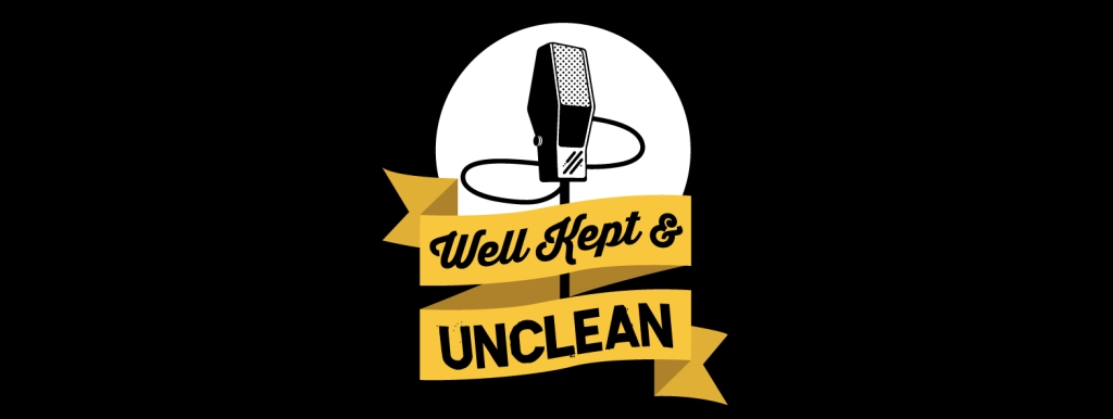 Well Kept & Unclean