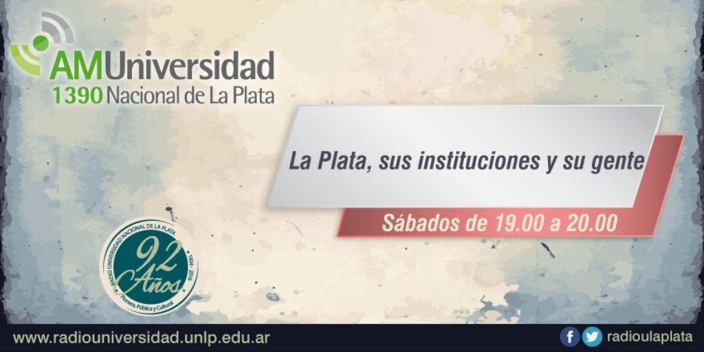 La Plata, sus instituciones y su gente