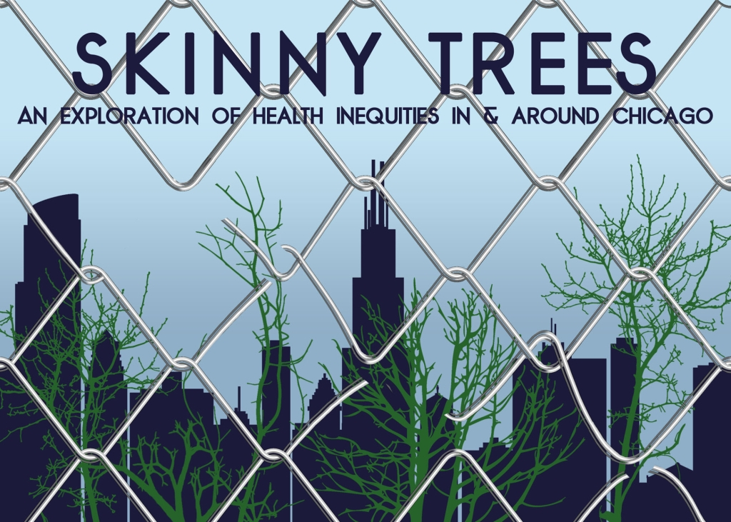 Skinny Trees Podcast: An Exploration of Health Inequity In and Around Chicago