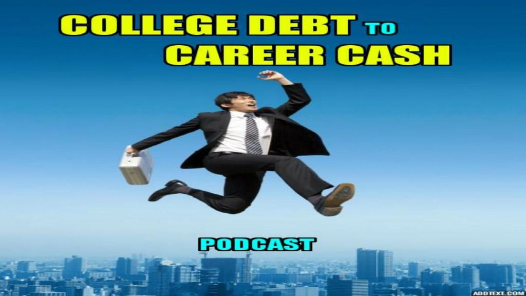 College Debt to Career Cash