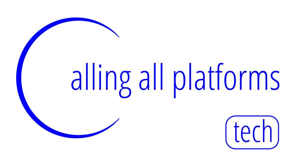 Calling All Platforms Tech
