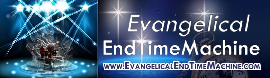 EvangelicalEndTimemachine