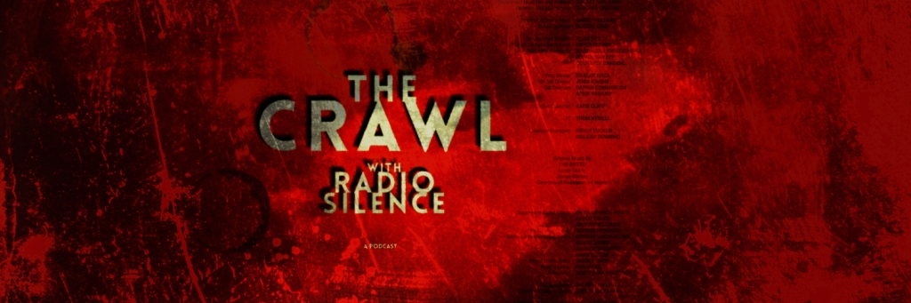 The Crawl with Radio Silence