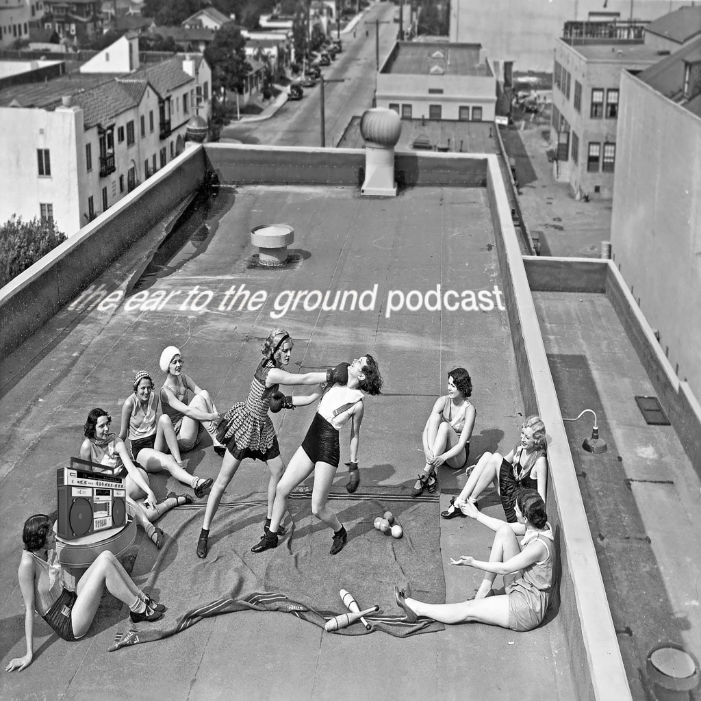 The Ear to the Ground Podcast