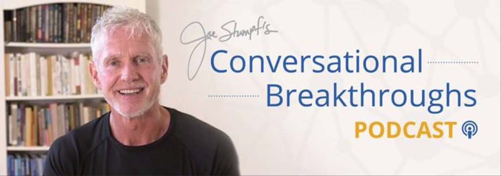 Conversational Breakthroughs with Joe Stumpf