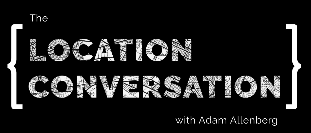 The Location Conversation with Adam Allenberg