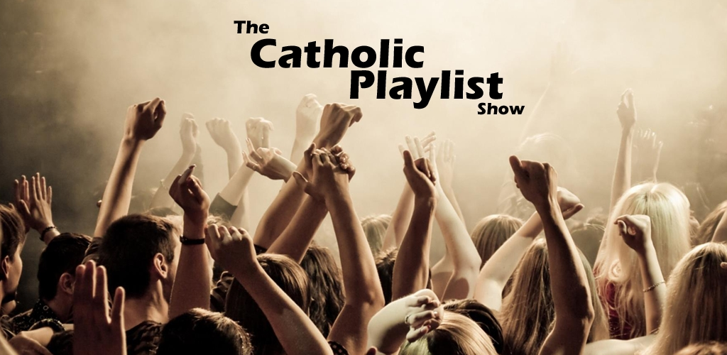 Catholic Playlist Show