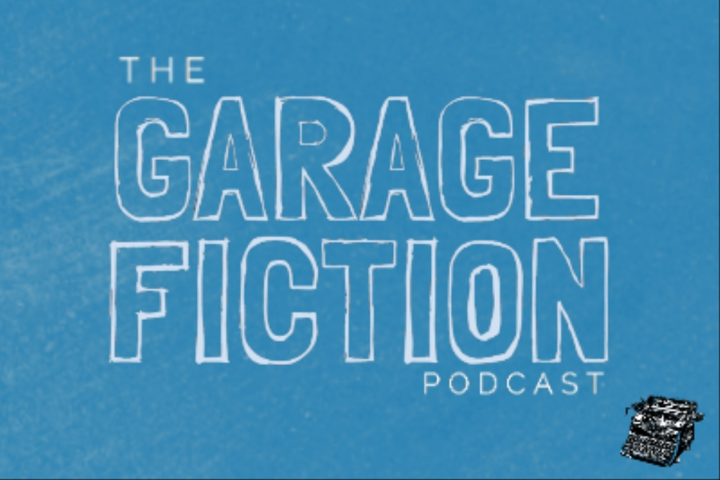 The Garage Fiction Podcast